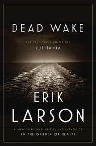 Review: Dead Wake - The Last Crossing of the Lusitania